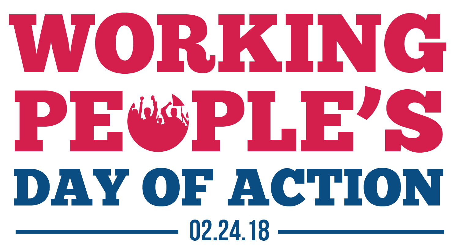 Join Us Saturday Feb. 24 For Working People's Day Of Action
