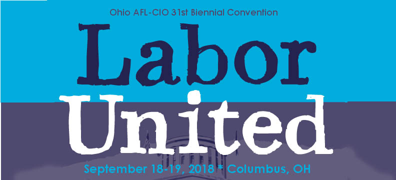 31st Biennial Ohio AFL-CIO Conventions